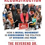 """Monday, May 1, 2017,  Book Discussion: """"The Third Reconstruction"""" Rev. W. J. Barber II"""