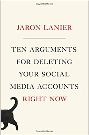 """Presentation: """"Ten Arguments for Deleting Your Social Media Accounts Right Now"""" by Jaron Lanier, Sunday Mar 29, 3-4pm"""