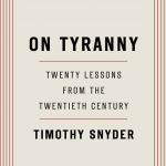 "PAST EVENT: 2021-02-04: ""On Tyranny"" Book Discussion Group"