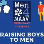 "PAST EVENT: 2021-01-26: Men4MAAV's ""Raising Boys to Men"" Online Workshop"